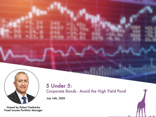 Yorkville Market Updates: Corporate Bonds - Avoid the High Yield Pond, July 14th 2020